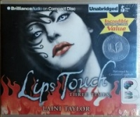 Lips Touch - Three Times written by Laini Taylor performed by Cassandra Campbell on CD (Unabridged)