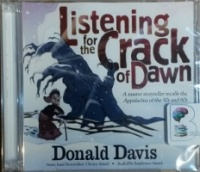 Listening for the Crack of Dawn written by Donald Davis performed by Donald Davies on CD (Unabridged)