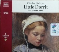Little Dorrit written by Charles Dickens performed by Anton Lesser on CD (Abridged)