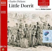 Little Dorrit written by Charles Dickens performed by Anton Lesser on CD (Unabridged)