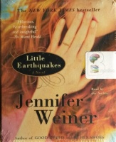 Little Earthquakes written by Jennifer Weiner performed by Jennifer Weiner on CD (Abridged)