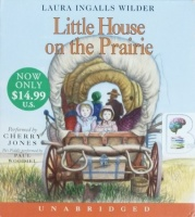Little House on the Prairie written by Laura Ingalls Wilder performed by Cherry Jones on CD (Unabridged)