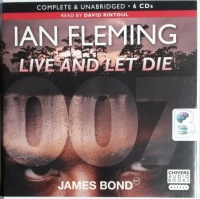 Live and Let Die written by Ian Fleming performed by David Rintoul on CD (Unabridged)