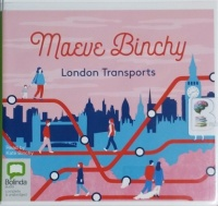 London Transports written by Maeve Binchy performed by Kate Binchy on CD (Unabridged)