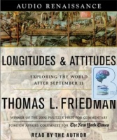 Longitudes and Attitudes - Exploring the World After September 11 written by Thomas L. Friedman performed by Thomas L. Friedman on CD (Abridged)