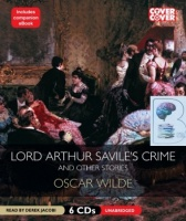 Lord Arthur Savile's Crime and Other Stories written by Oscar Wilde performed by Derek Jacobi on CD (Unabridged)