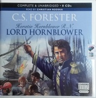 Lord Hornblower written by C.S. Forester performed by Christian Rodska on CD (Unabridged)