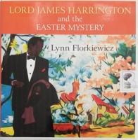 Lord James Harrington and the Easter Mystery written by Lynn Florkiewicz performed by David Thorpe on Audio CD (Unabridged)
