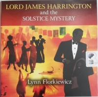 Lord James Harrington and the Solstice Mystery written by Lynn Florkiewicz performed by David Thorpe on Audio CD (Unabridged)