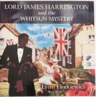 Lord James Harrington and the Whitsun Mystery written by Lynn Florkiewicz performed by David Thorpe on Audio CD (Unabridged)