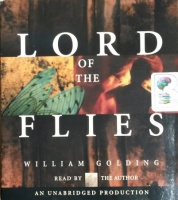 Lord of the Flies written by William Golding performed by William Golding on CD (Unabridged)