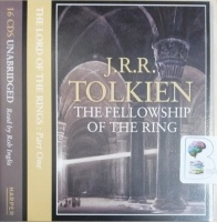 The Lord of the Rings - Part 1 The Fellowship of the Ring written by J.R.R. Tolkien performed by Rob Inglis on CD (Unabridged)