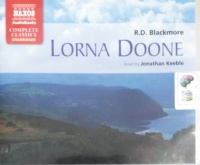 Lorna Doone written by R.D. Blackmore performed by Jonathan Keeble on CD (Unabridged)