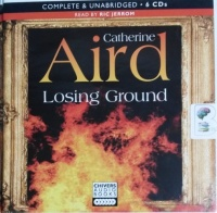 Losing Ground written by Catherine Aird performed by Ric Jerrom on CD (Unabridged)