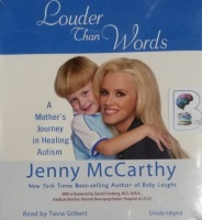 Louder than Words written by Jenny McCarthy performed by Tavia Gilbert on CD (Unabridged)