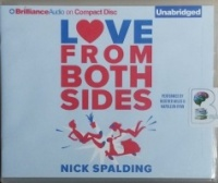 Love From Both Sides written by Nick Spalding performed by Heather Wilds and Napoleon Ryan on CD (Unabridged)