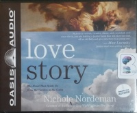 Love Story - The Hand that Holds Us from the Garden to the Gates written by Nichole Nordeman performed by Nichole Nordeman on CD (Unabridged)