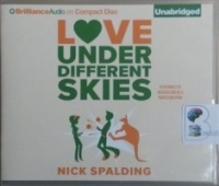 Love Under Different Skies written by Nick Spalding performed by Heather Wilds and Napoleon Ryan on CD (Unabridged)
