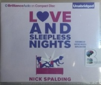 Love and Sleepless Nights written by Nick Spalding performed by Heather Wilds and Napoleon Ryan on CD (Unabridged)