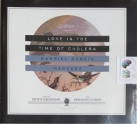 Love in the Time of Cholera written by Gabriel Garcia Marquez performed by Armando Duran on CD (Unabridged)