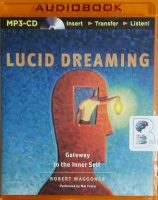 Lucid Dreaming - Gateway to the Inner Self written by Robert Waggoner performed by Mel Foster on MP3 CD (Unabridged)