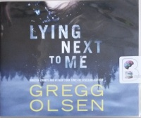 Lying Next to Me written by Gregg Olsen performed by Karen Peakes, Scott Merriman, Katie Koster and P.J. Ochlan on Audio CD (Unabridged)