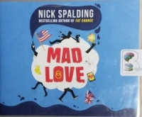 Mad Love written by Nick Spalding performed by Nico Evers-Swindell and Amy London on CD (Unabridged)