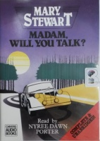 Madam, Will You Talk? written by Mary Stewart performed by Nyree Dawn Porter on Cassette (Unabridged)