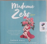 Madame Zero Stories written by Sarah Hall performed by Billie Fulford-Brown on CD (Unabridged)