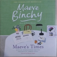 Maeve's Times written by Maeve Binchy performed by Kate Binchy and Gordon Snell on Audio CD (Unabridged)