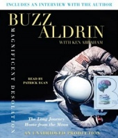 Magnificent Desolation - The Long Journey Home from the Moon written by Buzz Aldrin with Ken Abraham performed by Patrick Egan on CD (Unabridged)