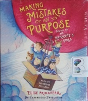 Making Mistakes on Purpose - Sequel to Ms. Rapscott's Girls written by Elise Primavera performed by Katherine Kellgren on CD (Unabridged)