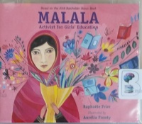 Malala - Activist for Girls' Education written by Raphaele Frier performed by Caroline McLaughlin on CD (Unabridged)