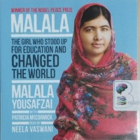 Malala - The Girl Who Stood Up for Education and Changed the World written by Malala Yousafzai with Patricia McCormick performed by Neela Vaswani on CD (Unabridged)