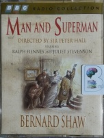 Man and Superman written by George Bernard Shaw performed by Ralph Fiennes, Juliet Stevenson, Judi Dench and John Wood on Cassette (Unabridged)