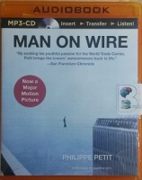Man on Wire written by Philippe Petit performed by Andrew Heyl on MP3 CD (Unabridged)