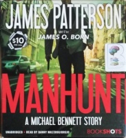 Manhunt written by James Patterson with James O. Born performed by Danny Mastrogiorgio on CD (Unabridged)