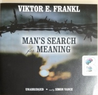 Man's Search for Meaning written by Viktor E. Frankl performed by Simon Vance on CD (Unabridged)