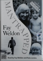 Mantrapped written by Fay Weldon performed by Rula Lenska on Cassette (Unabridged)
