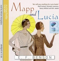 Mapp and Lucia written by E.F. Benson performed by Miriam Margolyes on CD (Abridged)
