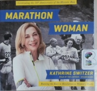 Marathon Woman - Running the Race to Revolutionize Women's Sports written by Katherine Switzer performed by Katherine Switzer on CD (Unabridged)