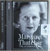 Margaret Thatcher the Autobiography written by Margaret Thatcher performed by Margaret Thatcher on CD (Abridged)