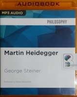 Martin Heidegger written by George Steiner performed by Robert Blumenfeld on MP3 CD (Unabridged)