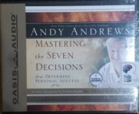Mastering the Seven Decisions that Determine Personal Success written by Andy Andrews performed by Andy Andrews on CD (Unabridged)