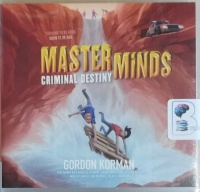 Masterminds - Criminal Destiny written by Gordon Korman performed by Ramon De Campo, Tarah Consoli, Kelly Jean Badgley and Mike Rylander on CD (Unabridged)