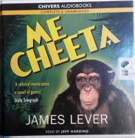 Me Cheeta written by James Lever performed by Jeff Harding on CD (Unabridged)