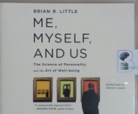 Me, Myself and Us - The Science of Personality and the Art of Well-being written by Brian R. Little performed by Patrick Lawlor on CD (Unabridged)