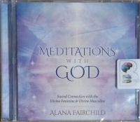 Meditations With God written by Alana Fairchild performed by Alana Fairchild on CD (Unabridged)