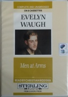 Men at Arms written by Evelyn Waugh performed by Christian Rodska on Cassette (Unabridged)