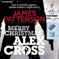 Merry Christmas Alex Cross written by James Patterson performed by Michael Boatman, Stephen Kunken and Christin Milioti on CD (Unabridged)